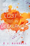 Lost in Geeklandia - E. Russell Johnston Jr.