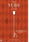 The Subs Club - J.A. Rock