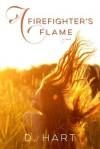 A Firefighter's Flame - Dani Hart, D.  Hart