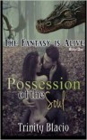 Possession of the Soul - Trinity Blacio