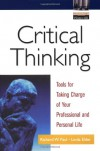 Critical Thinking: Tools for Taking Charge of Your Professional and Personal Life - 'Richard Paul',  'Linda Elder'