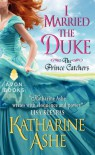 I Married the Duke - Katharine Ashe