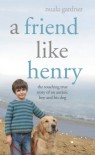 A Friend Like Henry - Nuala Gardner
