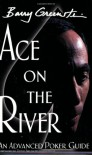 Ace on the River: An Advanced Poker Guide - Barry Greenstein, Doyle Brunson
