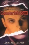 Counterfeit Son - Elaine Marie Alphin