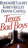 Texas Bad Boys - Rosemary Laurey;Karen Kelley;Dianne Castell