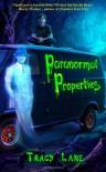 Paranormal Properties - Tracy Lane