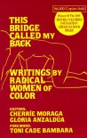 This Bridge Called My Back: Writings by Radical Women of Color - Cherríe L. Moraga, Gloria E. Anzaldúa, Toni Cade Bambara