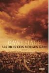Als ob es kein Morgen gäbe - Rawi Hage
