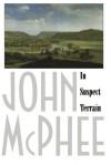 In Suspect Terrain - John McPhee