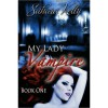 My Lady Vampire - Book One - Sahara Kelly