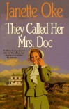 They Called Her Mrs. Doc - Janette Oke