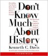 Don't Know Much About History - Updated and Revised Edition - Kenneth C. Davis, Jonathan Davis, Jeff Woodman