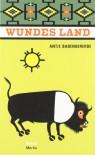 Wundes Land - Antje Babendererde