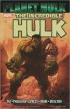 Incredible Hulk: Planet Hulk - Greg Pak, Carlo Pagulayan, Lopresti Lopresti, Juan Santacruz