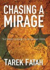 Chasing a Mirage: The Tragic Illusion of an Islamic State - Tarek Fatah