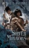 Silver Mirrors (Apparatus Infernum, #2)  - A. A. Aguirre