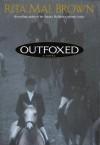 Outfoxed - Rita Mae Brown