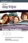 Day Trips from Houston, 11th: Getaway Ideas for the Local Traveler - Carol Barrington, Sydney Kearney