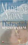 Distracted - Madeline Sloane