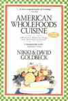 American Wholefoods Cuisine: 1300 Meatless Wholesome Recipes from Short Order to Gourmet - Nikki Goldbeck, David Goldbeck