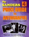 The Sanders Price Guide to Autographs: The World's Leading Autograph Pricing Authority - George Sanders;Helen Sanders;Ralph Roberts