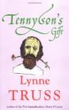 Tennyson's Gift - Lynne Truss