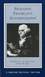 Benjamin Franklin's Autobiography - Benjamin Franklin, Paul M. Zall, J.A. May