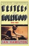 Writers In Hollywood, 1915 1951 - Ian Hamilton