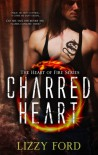 Charred Heart (#1, Heart of Fire) - Lizzy Ford