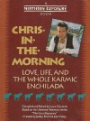 Chris-In-The-Morning: Love, Life, and the Whole Karmic Enchilada - Louis Chunovic