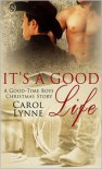 It's a Good Life - Carol Lynne