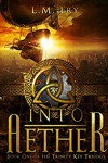 Into Aether: A Teen Steampunk Novel - L.M. Fry