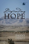 Defending Hope: A Calvary Story of an Afghan Family Based on Real Life - Danny Odato