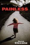 Painless - Derek Ciccone
