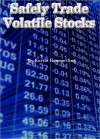 Safely Trade Volatile Stocks - Kurtis Hemmerling