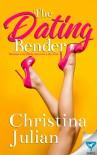 The Dating Bender - Christina Julian