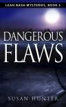 Dangerous Flaws (Leah Nash Mysteries, #5) - Susan Hunter