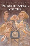 Presidential Voices: Speaking Styles from George Washington to George W. Bush - Allan Metcalf Professor