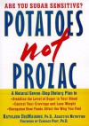 Potatoes Not Prozac - Kathleen DesMaisons, Candace B. Pert