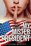 My Mister President: The Secret (MMP Vol. 1) - Joanne Bonny