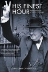 His Finest Hour: A Biography of Winston Churchill - Christopher Catherwood
