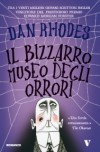 Il bizzarro museo degli orrori - Dan Rhodes, Daria Restani