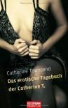 Das erotische Tagebuch der Catherine T. - Catherine Townsend