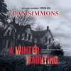 A Winter Haunting - Inc. Blackstone Audio,  Inc., Bronson Pinchot, Dan Simmons