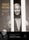 Odpowiednie dać rzeczy słowo - Tadeusz Różewicz