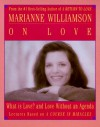 Marianne Williamson on Love: What is Love? and Love Without an Agenda - Marianne Williamson