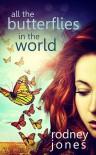 All the Butterflies in the World - Rodney Jones