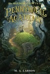 The Shadow Cadets of Pennyroyal Academy - M.A. Larson