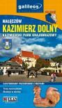 Kazimierz Dolny. Kazimierski Park Krajobrazowy. Ilustrowany przewodnik z mapami [Galileos] - praca zbiorowa
